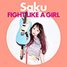 Saku 「FIGHT LIKE A GIRL」