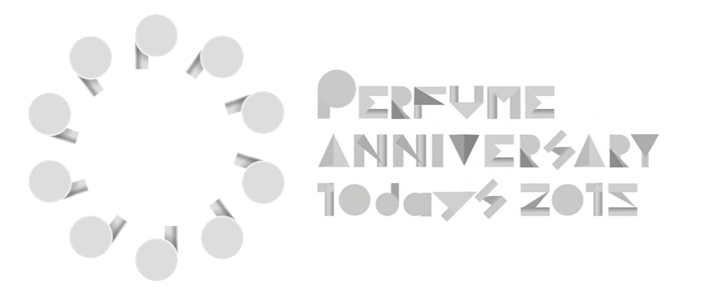 Perfume Anniversary 10days 2015 PPPPPPPPPP