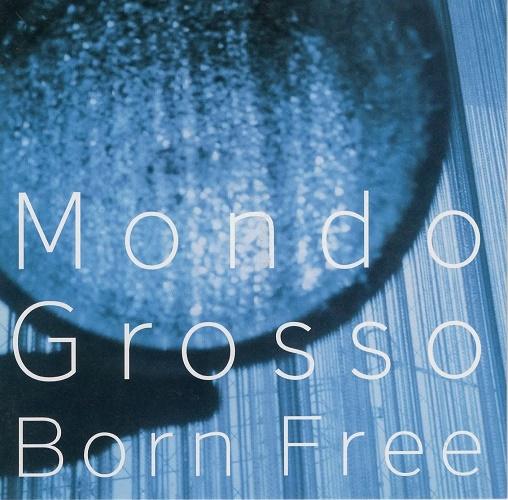 Born Free Mondo Grosso