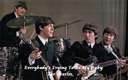 Everybody's Trying To Be My Baby - The Beatles