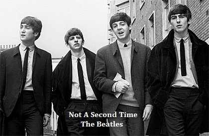 Not A Second Time - The Beatles
