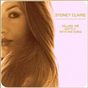 Sydney Claire(Killing Me Softly with His Song)