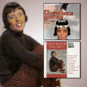 Keely Smith(Then I'll Be Tired Of You)
