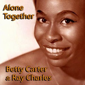 Betty Carter & Ray Charles(Alone Together)