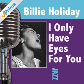 Billie Holiday(I Only Have Eyes for You)
