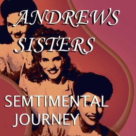 The Andrews Sisters(Sentimental Journey)