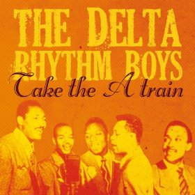 Delta Rhythm Boys(Take the 'A' Train)