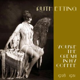 Ruth Etting(Nevertheless I'm in Love with You)
