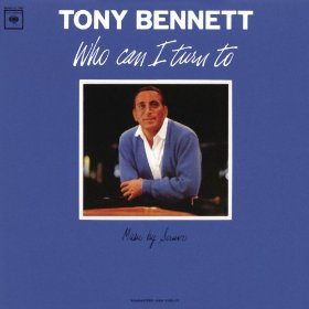 Tony Bennett(Who Can I Turn To?)