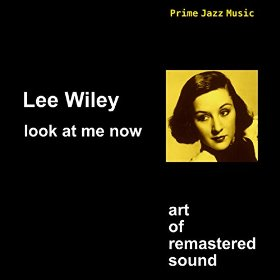 Lee Wiley(Oh! Look at Me Now)