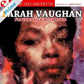 Sarah Vaughan(I'm Through With Love)