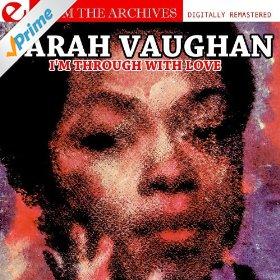 Sarah Vaughan(I'm Through With Love)