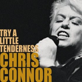 Chris Connor(Try a Little Tenderness)
