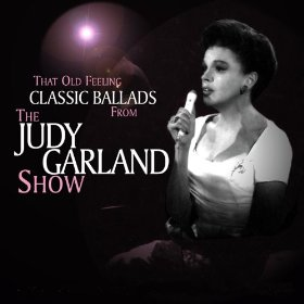 Judy Garland(That Old Feeling)