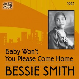 Bessie Smith(Baby Won't You Please Come Home)