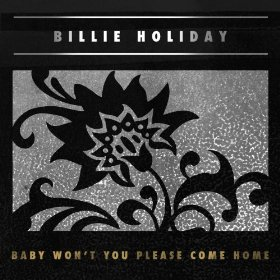 Billie Holiday(Baby Won't You Please Come Home)