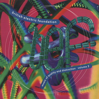 SL_BRITISH ELECTRIC FOUNDATION_MUSIC OF QUALITY AND DISTINCTION VOLUME 2_201503