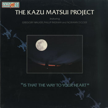 JZ_KAZU MATSUI PROJECT_IS THAT WAY TO YOUR HEART_201504