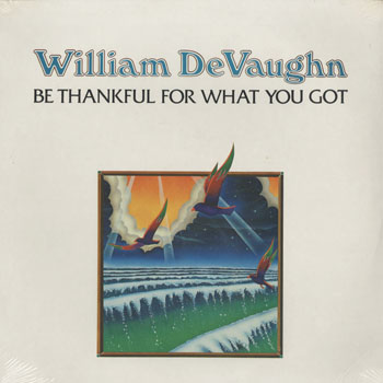SL_WILLIAM DEVAUGHN_BE THANKFUL FOR WHAT YOU GOT_201504