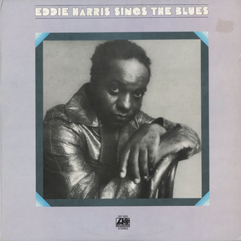 JZ_EDDIE HARRIS_SINGS THE BLUES_201506